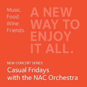 NEW CONCERT SERIES - Casual Fridays with the NAC Orchestra