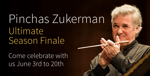 Ultimate Season Finale: Celebrating Pinchas Zukerman